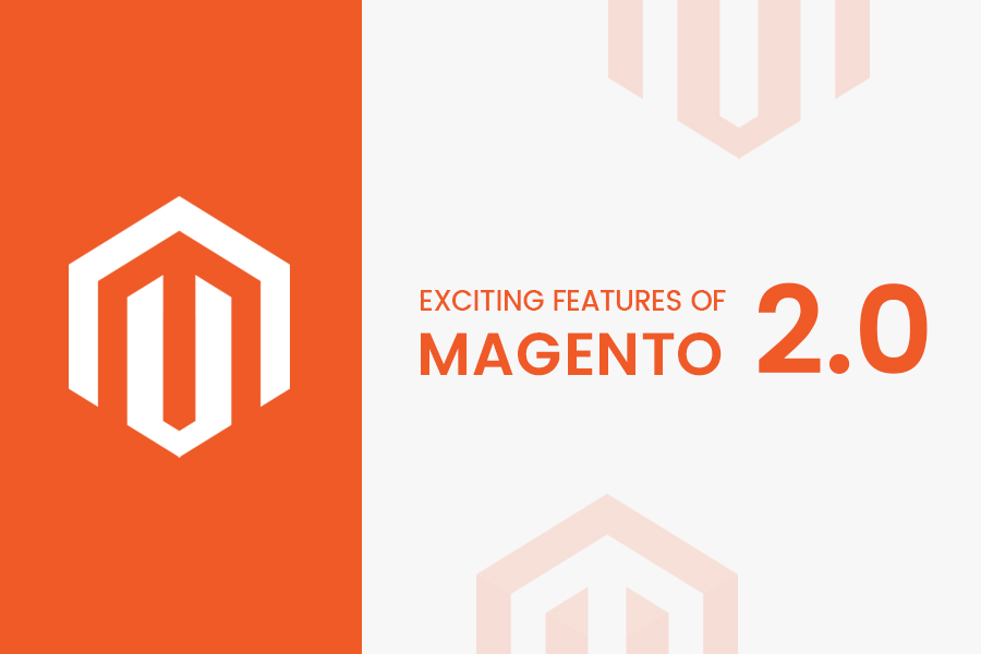 EXCITING FEATURES OF MAGENTO 2.0
