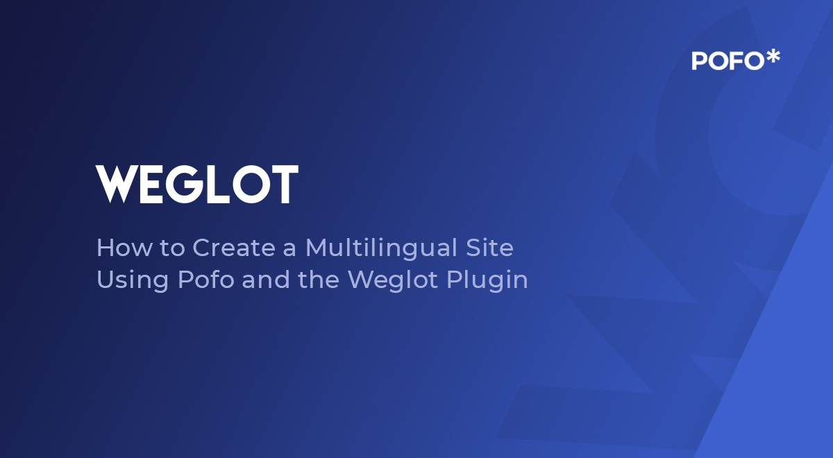 How to Create a Multilingual Site Using Pofo and the Weglot Plugin